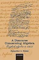 A Discourse Concerning Algebra: English Algebra to 1685