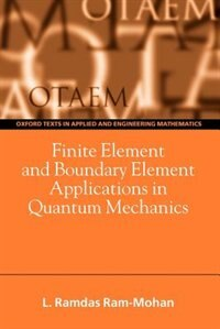 Book Finite Element and Boundary Element Applications in Quantum Mechanics by Ramdas Ram-Mohan
