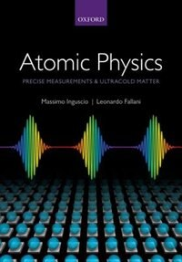 Book Atomic Physics: Precise Measurements and Ultracold Matter by Massimo Inguscio