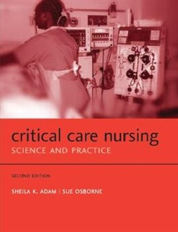 Book Critical Care Nursing: Science And Practice by Sheila K. Adam