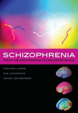 Book Schizophrenia: From neuroimaging to neuroscience by Stephen Lawrie