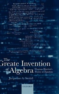 Book The Greate Invention of Algebra: Thomas Harriots Treatise on equations by Jacqueline A. Stedall