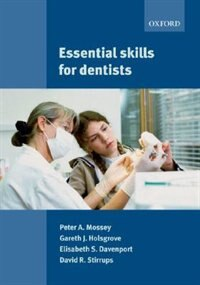 Book Essential Skills For Dentists by Peter Mossey