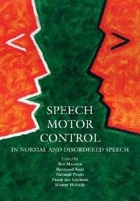 Book Speech Motor Control: In Normal and Disordered Speech by Ben Maassen