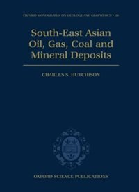Book South-East Asian Oil, Gas, Coal and Mineral Deposits by Charles S. Hutchison