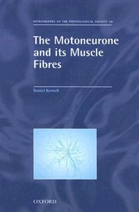 Book The Motoneurone And Its Muscle Fibres by Daniel Kernell