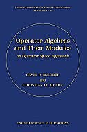 Book Operator Algebras and Their Modules: An operator space approach by David P. Blecher