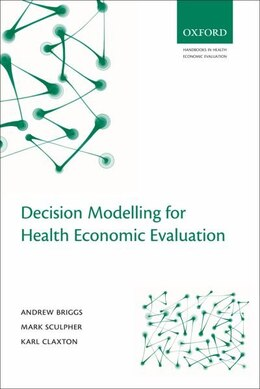 Book Decision Modelling for Health Economic Evaluation by Andrew Briggs