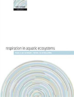 Book Respiration in Aquatic Ecosystems by Paul del Giorgio