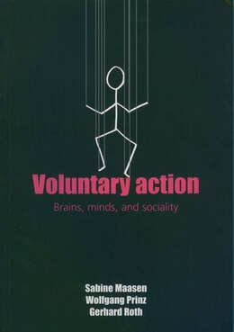 Book Voluntary Action: Brains, Minds, and Sociality by Sabine Maasen