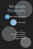 Book Myotonic Dystrophy: Present management, future therapy by Peter Harper