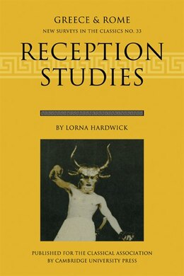 Book Reception Studies: New Surveys in the Classics by Lorna Hardwick