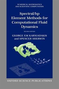 Book Spectral/hp element methods for computational fluid dynamics: Second Edition by George Karniadakis