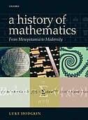 A History of Mathematics: From Mesopotamia to Modernity