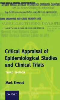 Critical Appraisal of Epidemiological Studies and Clinical Trials