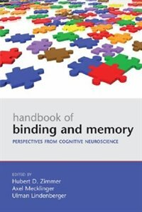 Book Handbook of Binding and Memory: Perspectives from Cognitive Neuroscience by Hubert Zimmer