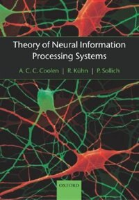 Theory Of Neural Information Processing Systems