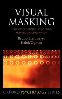 Book Visual Masking: Time slices through conscious and unconscious vision by Bruno Breitmeyer