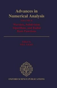 Book Advances in Numerical Analysis: Volume II: Wavelets, Subdivision Algorithms, and Radial Basis… by Will Light