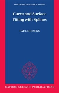 Book Curve and Surface Fitting with Splines by Paul Dierckx