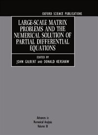 Book Advances in Numerical Analysis: Volume III: Large-Scale Matrix Problems and the Numerical Solution… by John Gilbert