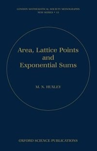 Book Area, Lattice Points, and Exponential Sums by M. N. Huxley