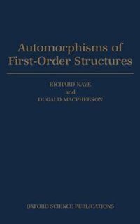 Book Automorphisms of First-Order Structures by Richard Kaye