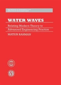 Book Water Waves: Relating Modern Theory to Advanced Engineering Applications by Matiur Rahman
