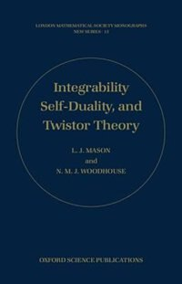 Book Integrability, Self-duality, and Twistor Theory by L. J. Mason