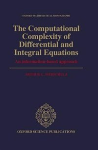 Book The Computational Complexity of Differential and Integral Equations: An Information-Based Approach by Arthur G. Werschulz