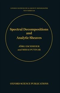 Book Spectral Decompositions and Analytic Sheaves by Jorg Eschmeier