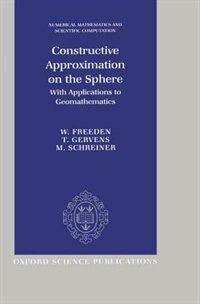 Book Constructive Approximation on the Sphere: (With an Emphasis on Geomathematics) by Michael Schreiner