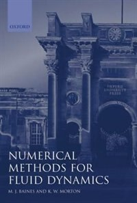 Book Numerical Methods for Fluid Dynamics IV: Numerical Methods For Fluid Dy by M. J. Baines
