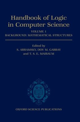 Book Handbook of Logic in Computer Science: Volume 1. Background: Mathematical Structures by S. Abramsky