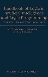 Handbook of Logic in Artificial Intelligence and Logic Programming: Volume 2: Deduction…
