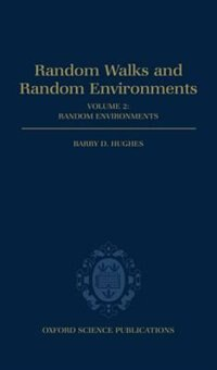 Book Random Walks and Random Environments: Volume 2: Random Environments by Barry D. Hughes
