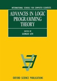 Book Advances in Logic Programming Theory by Giorgio Levi