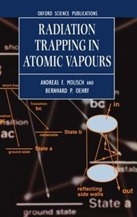 Book Radiation Trapping in Atomic Vapours by Andreas F. Molisch