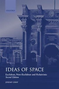Book Ideas of Space: Euclidean, Non-Euclidean, and Relativistic by Jeremy Gray