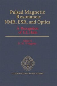 Book Pulsed Magnetic Resonance: NMR, ESR, and Optics: A Recognition of E. L. Hahn by D. M. S. Bagguley
