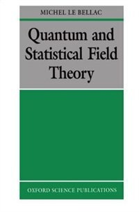 Book Quantum and Statistical Field Theory by Michel Le Bellac