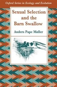 Book Sexual Selection and the Barn Swallow by Anders Pape Moller