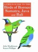 Book A Field Guide to the Birds of Borneo, Sumatra, Java, and Bali: The Greater Sunda Islands by John Mackinnon