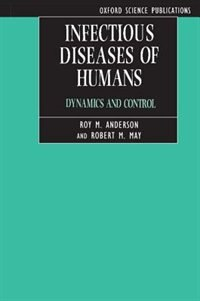 Book Infectious Diseases of Humans: Dynamics and Control by Roy M. Anderson
