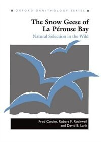 Book The Snow Geese of La Perouse Bay: Natural Selection in the Wild by Fred Cooke