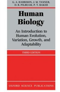 Book Human Biology: An Introduction to Human Evolution, Variation, Growth and Adaptability by G. A. Harrison