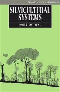 Book Silvicultural Systems by John D. Matthews