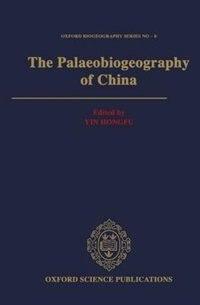 Book The Palaeobiogeography of China by Yin Hongfu