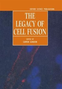 Book The Legacy of Cell Fusion by Siamon Gordon