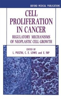 Book Cell Proliferation in Cancer: Regulatory Mechanisms of Neoplastic Cell Growth by L. Pusztai